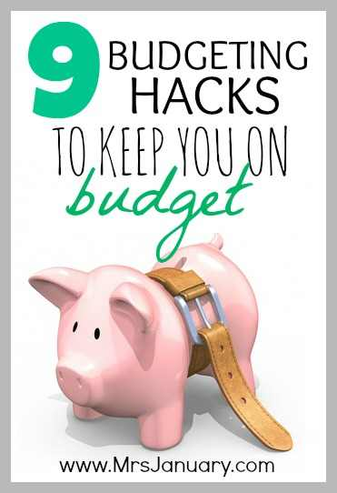9 Budgeting Hacks to Keep You on Budget