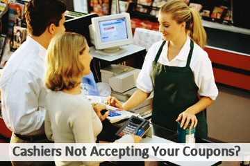 Cashiers Won't Take Coupons