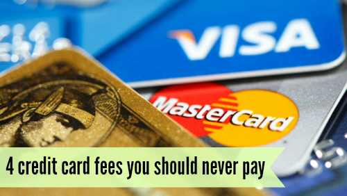 Credit Card Fees You Shouldnt Pay
