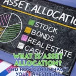 Your asset allocation can impact your investment portfolio. But what is asset allocation? And how can you take advantage of it within your portfolio?