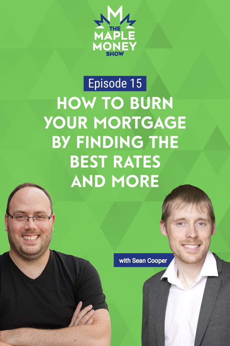 How to Burn Your Mortgage by Finding the Best Rates and More, with Sean Cooper