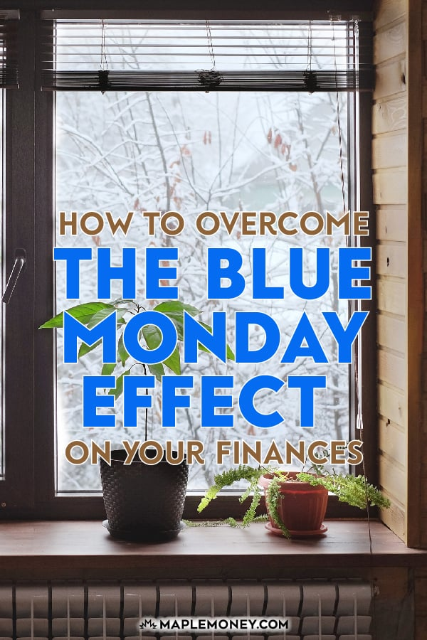 These six factors contribute to making Blue Monday the most depressing day of the year. Here's how you can overcome the financial realities of Blue Monday.