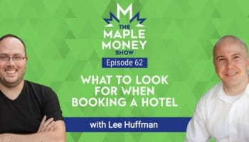 What To Look For When Booking A Hotel, with Lee Huffman