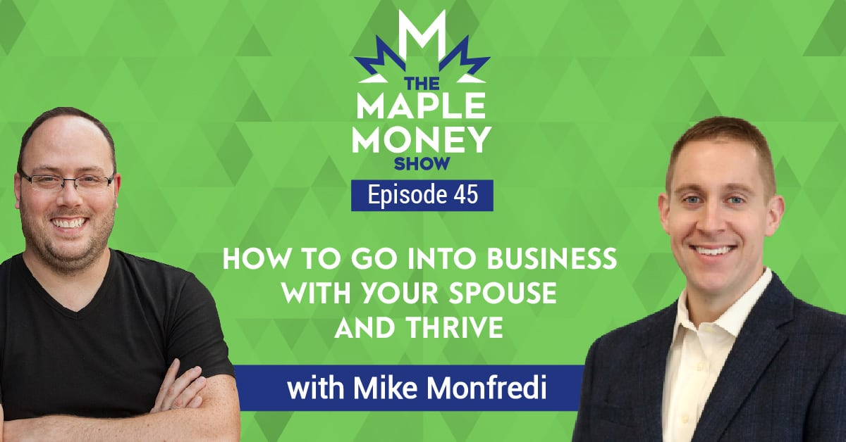 How to Go Into Business With Your Spouse and Thrive, with Mike Monfredi