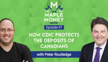 How CDIC Protects the Deposits of Canadians, with Peter Routledge