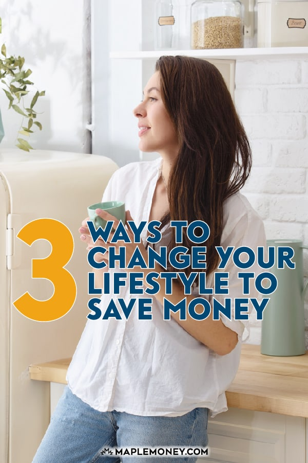 If you want to improve your quality of life and save money at the same time, here are 3 ways to change your lifestyle that you can start today.