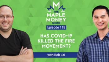 Has COVID-19 Killed the FIRE Movement, with Bob Lai