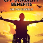 You might be eligible for CPP disability benefits if your disability stops you from being able to perform your job and you meet other CPP disability criteria.