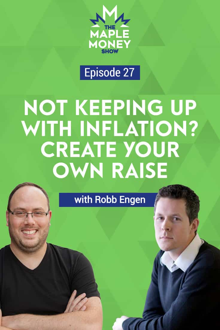 Not Keeping up With Inflation? Create Your Own Raise, with Robb Engen
