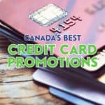 If you're having a hard time deciding which welcome bonus and credit card promotions in Canada to choose from, here is what I recommend.
