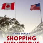 When cross border shopping, there are exemption limits to what you can purchase and bring back into Canada without paying duties and taxes at the border.