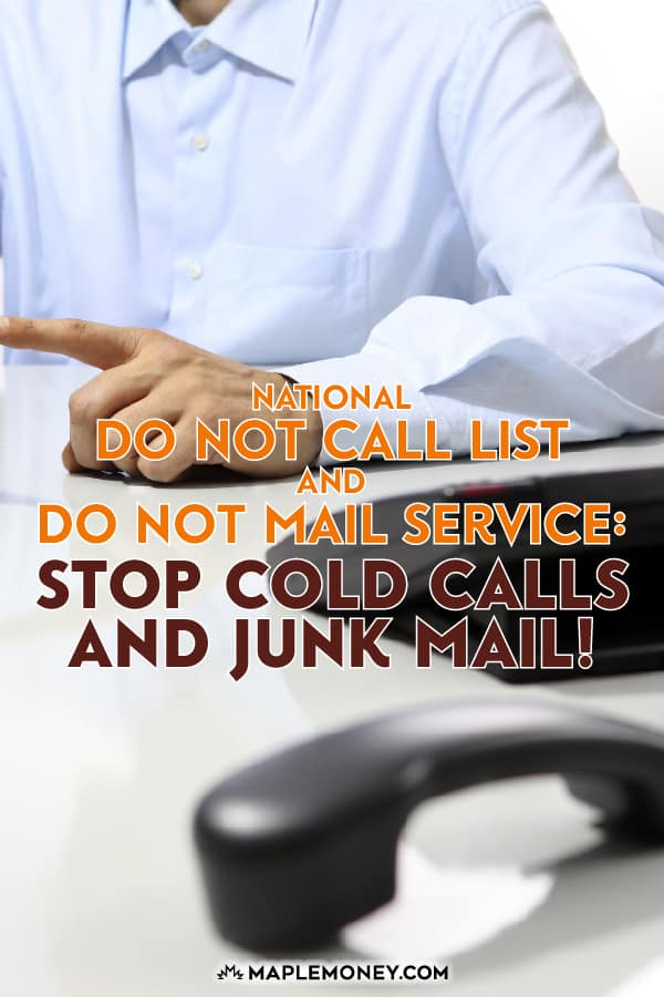 Tired of phone calls and junk mail selling products and services you don't want? Sign up for the National Do Not Call List and the Do Not Mail Service.