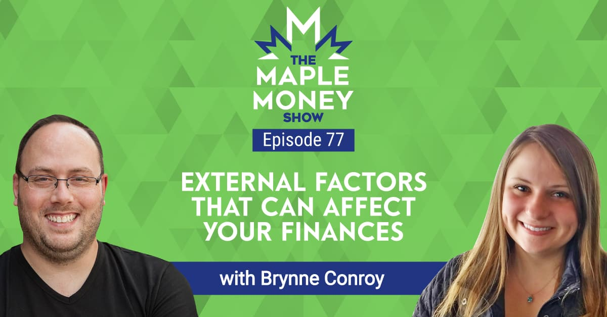 External Factors That Can Affect Your Finances, with Brynne Conroy