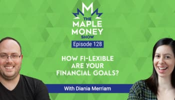 How FI-lexible Are Your Financial Goals? With Diania Merriam