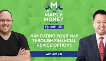 Financial Advisor or DIY: Navigating Your Way Through Financial Advice Options, with Jim Yih