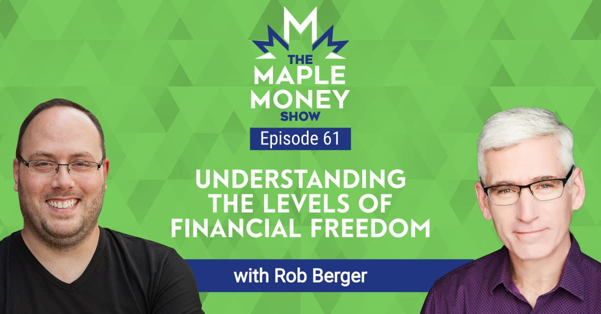 Understanding The Levels of Financial Freedom, with Rob Berger