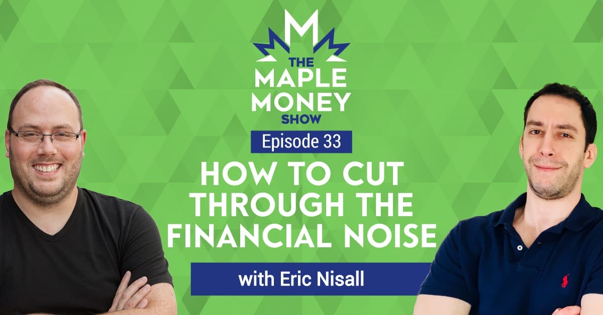 How to Cut Through the Financial Noise, with Eric Nisall