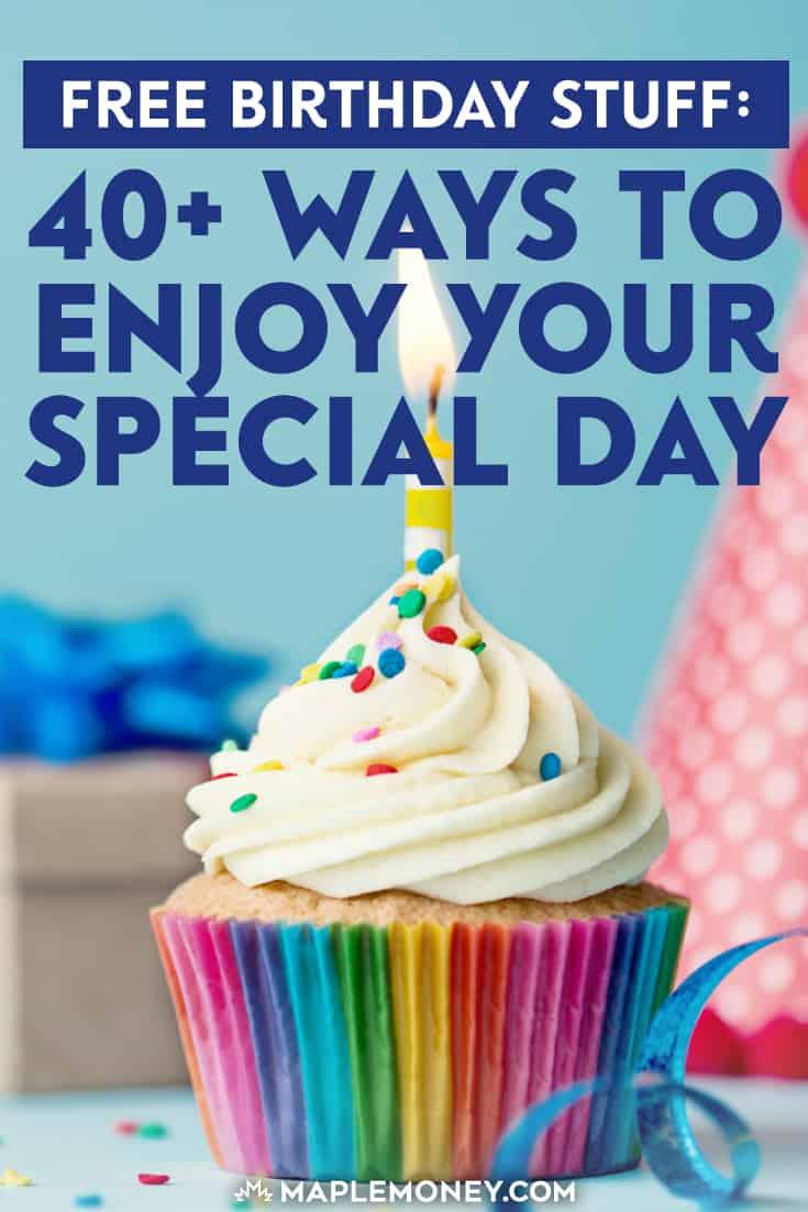 Free Birthday Stuff: 40 Ways to Enjoy Your Special Day