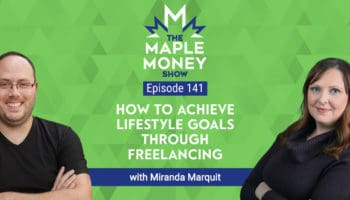 How to Achieve Lifestyle Goals through Freelancing, with Miranda Marquit