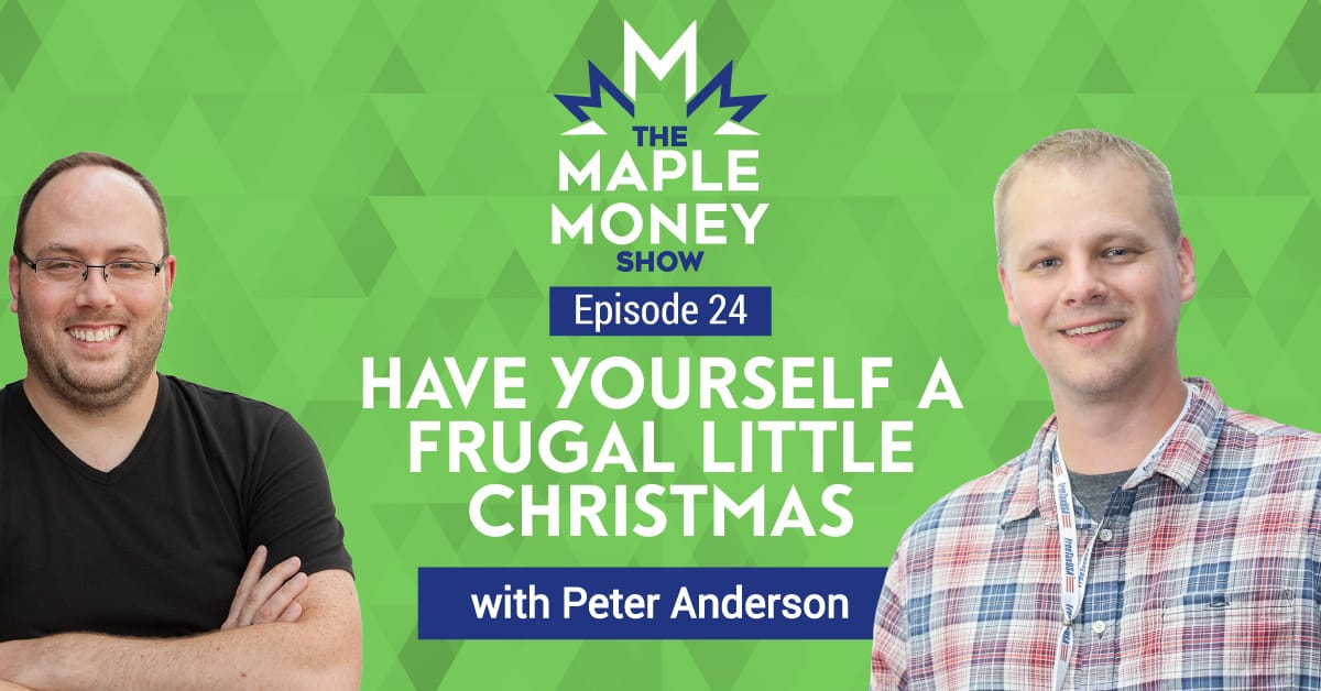 Have Yourself a Frugal Little Christmas, with Peter Anderson