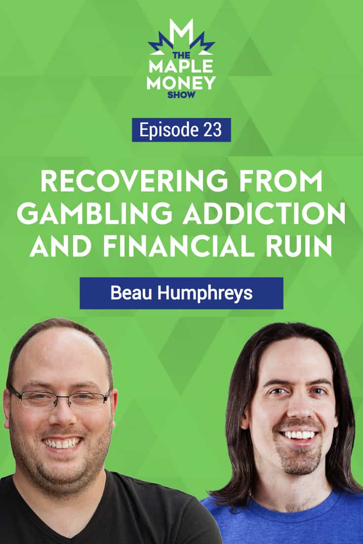 Recovering from Gambling Addiction and Financial Ruin, with Beau Humphreys
