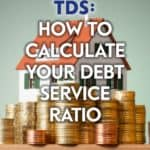 When determining your ability to pay, lenders often use the following measures: GDS and TDS, or Gross Debt Service Ratio and Total Debt Service Ratio.