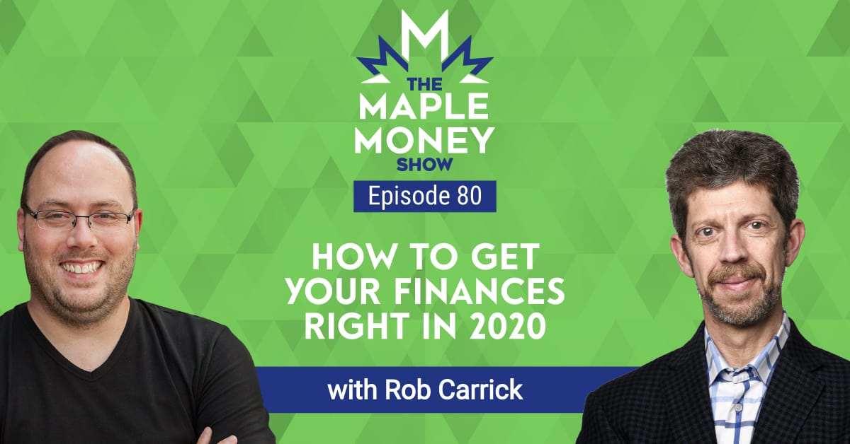 How to Get Your Finances Right in 2020, with Rob Carrick