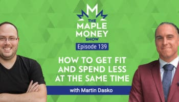 How To Get Fit and Spend Less at the Same Time, with Martin Dasko