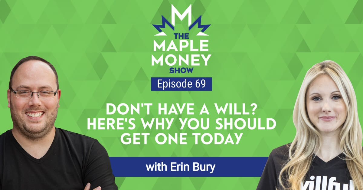 Don't Have a Will? Here's Why You Should Get One Today, with Erin Bury