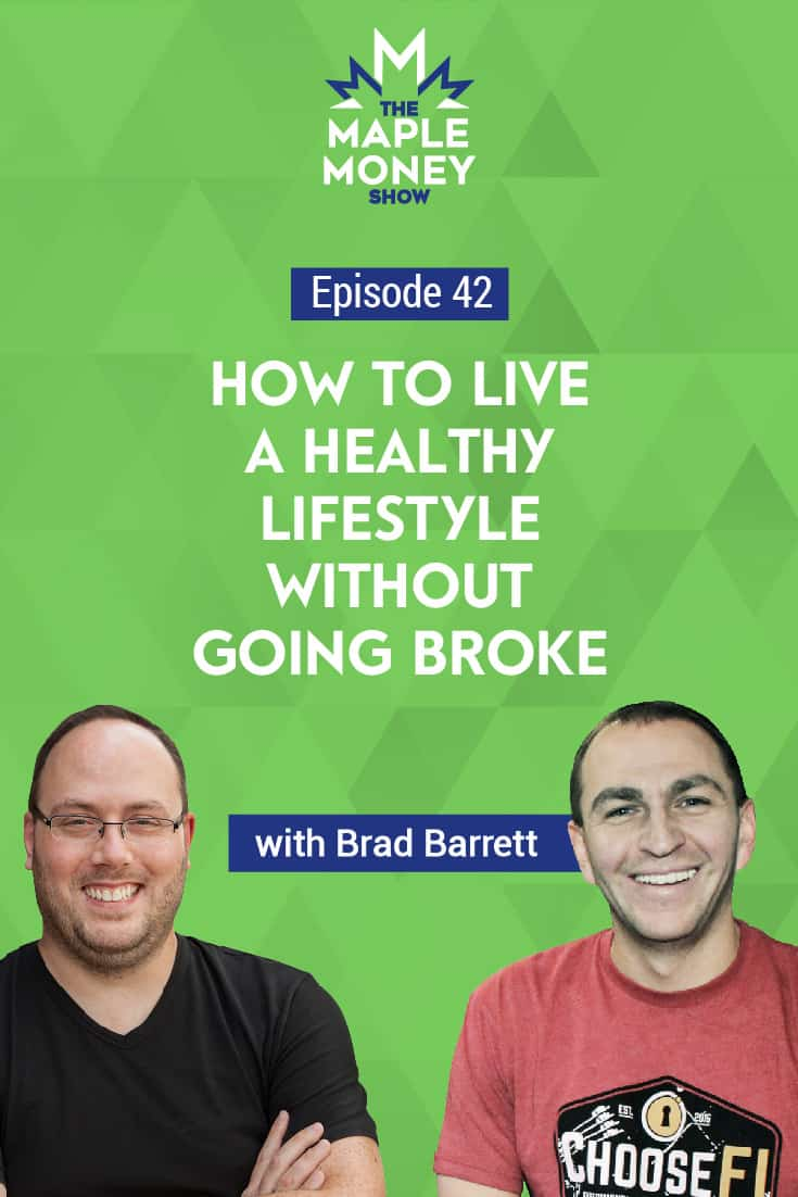 How to Live a Healthy Lifestyle Without Going Broke, with Brad Barrett