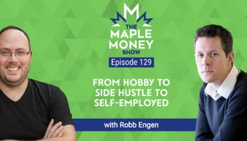 From Hobby To Side Hustle To Self-Employed, with Robb Engen