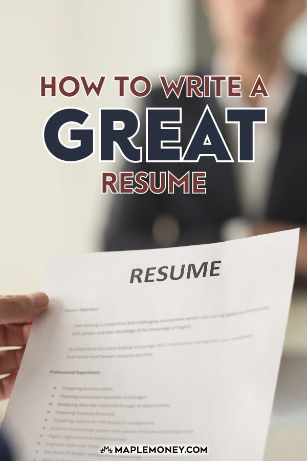 how to write a great resume that will get you the job you want