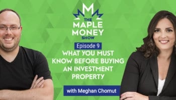 What You Must Know Before Buying An Investment Property, with Meghan Chomut