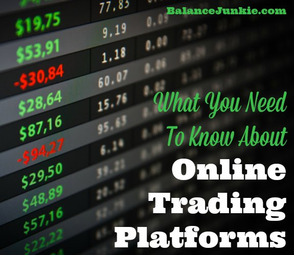 What You Need To Know About Online Trading Platforms