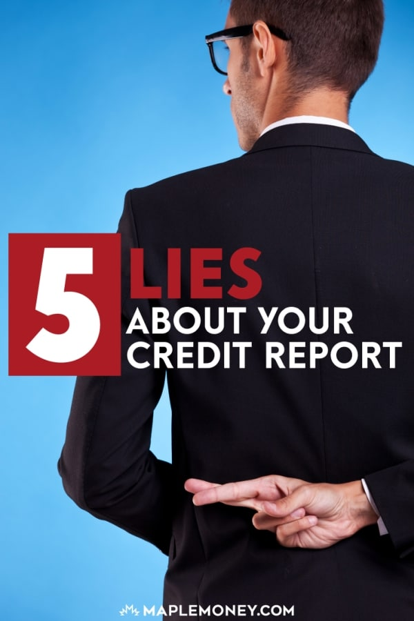 Your credit report and credit score are important, but credit report myths and lies about your credit report could make for some unfortunate surprises.