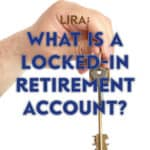 If you are in a registered pension plan with your employer and leave that company, your pension is transferred into a Locked-In Retirement Account (LIRA).