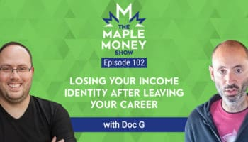 Losing Your Income Identity After Leaving Your Career, with Doc G