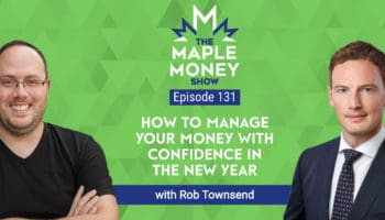 How To Manage Your Money With Confidence in the New Year, With Rob Townsend