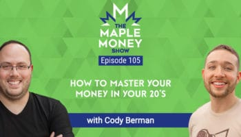 How to Master Your Money In Your 20's, with Cody Berman