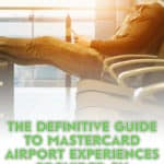 Mastercard Airport Experiences gives travellers the chance to unwind during travel regardless of airline flying or ticket class held. Let's take a look!