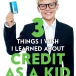 Encourage your kids to get educated about credit and to use it wisely. Here are a few facts about credit that I wish I'd known as a kid.
