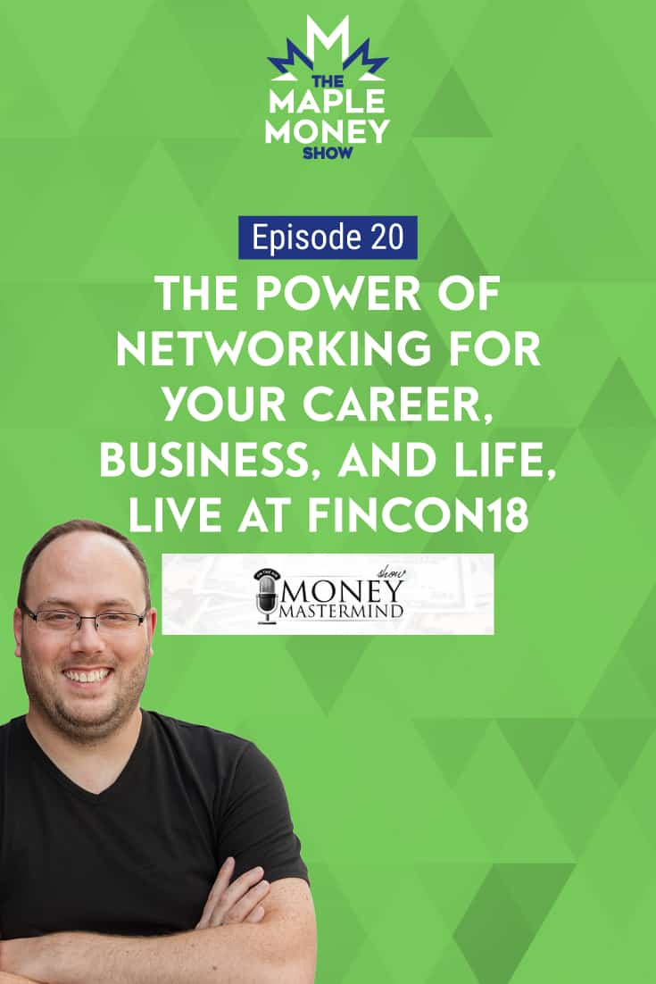 The Power of Networking for Your Career, Business, and Life (Live at FinCon18)