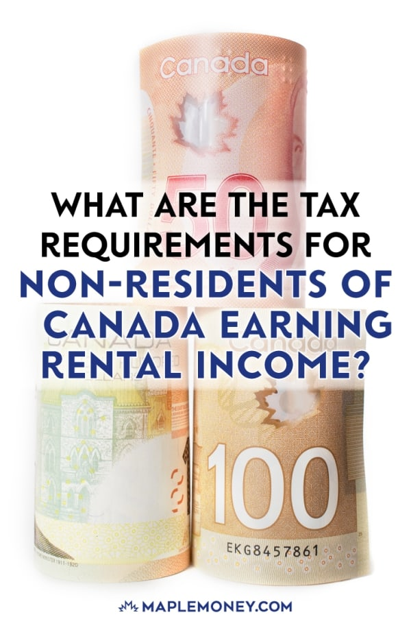 Non-residents of Canada who earn income from rental properties are taxed on this income and require forms NR6, NR4 and their section 216 income tax return.