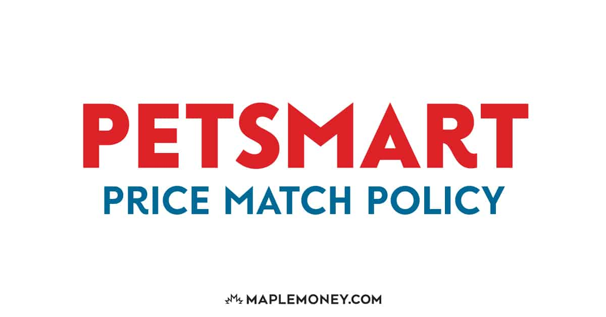 If you want to save more money, consider price matching at PetSmart Canada! Read all about their price match policy here.