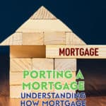 What does it mean to port a mortgage and how does it work? You could ask your mortgage lender, or you could read the following guide.