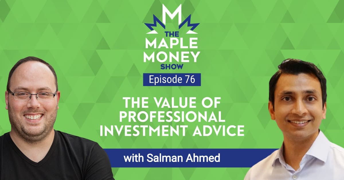 The Value of Professional Investment Advice, with Salman Ahmed