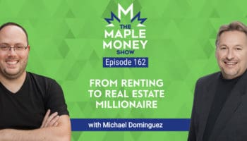 From Renting to Real Estate Millionaire, with Michael Dominguez