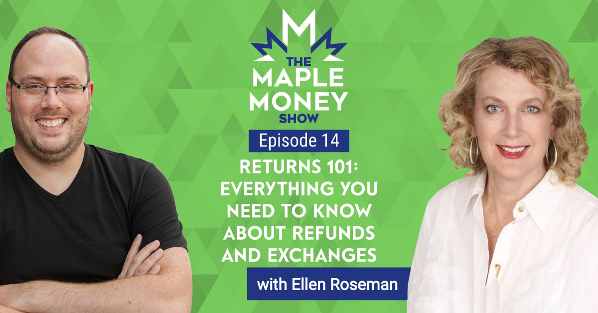 Returns 101: Everything You Need to Know About Refunds and Exchanges, with Ellen Roseman