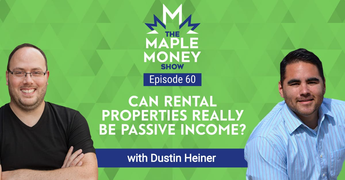Can Rental Properties Really be Passive Income? with Dustin Heiner
