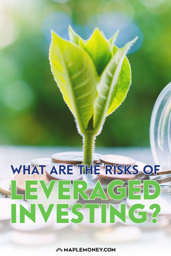 Make sure you understand the risks of leveraged investing. Not only can leveraged investing magnify your gains, but it can also magnify your losses.